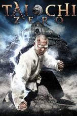 Nonton Film Tai Chi Zero (2012) Terbaru