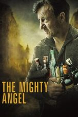 Nonton Film The Mighty Angel (2014) Terbaru