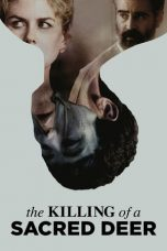 Nonton Film The Killing of a Sacred Deer (2017) Terbaru