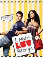 Nonton Film I Hate Luv Storys (2010) Terbaru