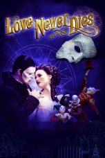 Nonton Film Love Never Dies (2012) Terbaru