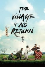 Nonton Film The Village of No Return (2017) Terbaru