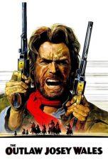 Nonton Film The Outlaw Josey Wales (1976) Terbaru