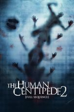 Nonton Film The Human Centipede 2 (Full Sequence) (2011) Terbaru