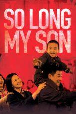 Nonton Film So Long, My Son (2019) Terbaru