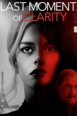 Nonton Film Last Moment of Clarity (2020) Terbaru