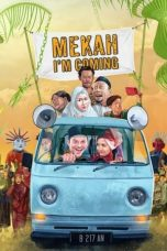 Nonton Film Mekah I'm Coming (2020) Terbaru