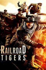Nonton Film Railroad Tigers (2016) Terbaru