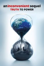 Nonton Film An Inconvenient Sequel: Truth to Power (2017) Terbaru