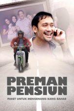 Nonton Film Preman Pensiun Paket Untuk Mengenang Kang Bahar (2016) Terbaru