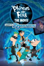 Nonton Film Phineas and Ferb the Movie: Across the 2nd Dimension (2011) Terbaru