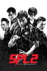 Nonton Film SPL 2: A Time for Consequences (2015) Terbaru