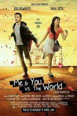 Nonton Film Me And You vs The World (2014) Terbaru