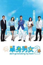 Nonton Film Don't Go Breaking My Heart 2 (2014) Terbaru
