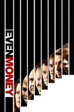 Nonton Film Even Money (2006) Terbaru