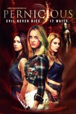 Nonton Film Pernicious (2015) Terbaru