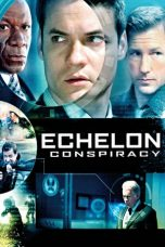 Nonton Film Echelon Conspiracy (2009) Terbaru
