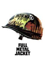 Nonton Film Full Metal Jacket (1987) Terbaru