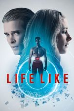 Nonton Film Life Like (2019) Terbaru