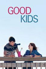 Nonton Film Good Kids (2016) Terbaru