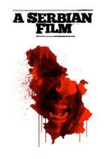 Nonton Film A Serbian Film (2010) Terbaru