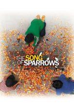 Nonton Film The Song of Sparrows (2008) Terbaru