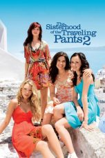 Nonton Film The Sisterhood of the Traveling Pants 2 (2008) Terbaru