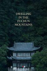 Nonton Film Dwelling in the Fuchun Mountains (2019) Terbaru