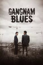 Nonton Film Gangnam Blues (2015) Terbaru