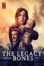 Nonton Film The Legacy of The Bones (2019) Terbaru