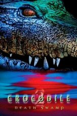 Nonton Film Crocodile 2: Death Swamp (2002) Terbaru