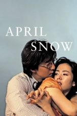 Nonton Film April Snow (2005) Terbaru