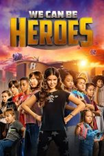 Nonton Film We Can Be Heroes (2020) Terbaru