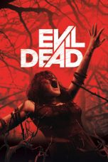 Nonton Film Evil Dead (2013) Terbaru