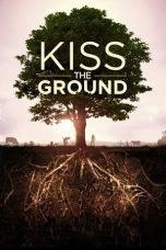 Nonton Film Kiss the Ground (2020) Terbaru
