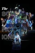 Nonton Film The Science of Fictions (2019) Terbaru