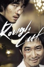Nonton Film Rough Cut (2008) Terbaru
