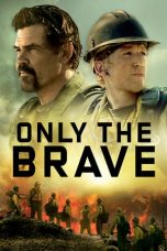 Nonton Film Only the Brave (2017) Terbaru