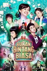 Nonton Film Bukan Bintang Biasa (2007) Terbaru