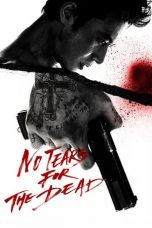 Nonton Film No Tears for the Dead (2014) Terbaru