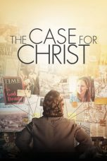 Nonton Film The Case for Christ (2017) Terbaru