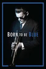 Nonton Film Born to Be Blue (2015) Terbaru