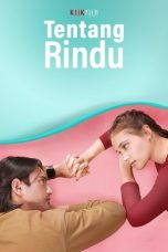 Nonton Film Tentang Rindu (2021) Terbaru