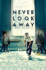 Nonton Film Never Look Away (2018) Terbaru